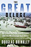 The Great Deluge: Hurricane Katrina, New Orleans, and the Mississippi Gulf Coast (0061124230) by Douglas Brinkley