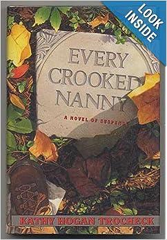 Every Crooked Nanny (Callahan Garrity) - Kathy Hogan Trocheck