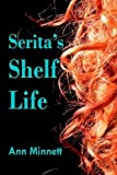 img - for Serita's Shelf Life by Ann Minnett (2014-08-02) book / textbook / text book