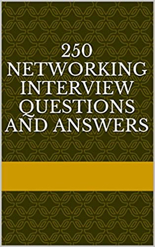 250 Networking Interview Questions and Answers