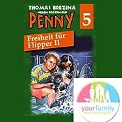 Freiheit für Flipper II (Sieben Pfoten für Penny 5) | Thomas Brezina