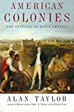 American Colonies: The Settling of North America, Vol. 1