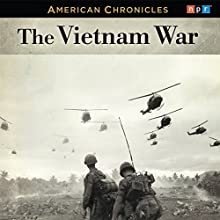 NPR American Chronicles: The Vietnam War Radio/TV Program by Audie Cornish Narrated by Audie Cornish
