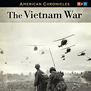 NPR American Chronicles: The Vietnam War Radio/TV Program