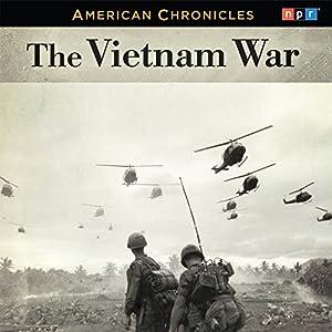 NPR American Chronicles: The Vietnam War Radio/TV Program