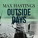 Outside Days | Max Hastings