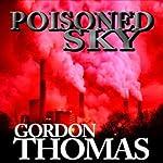 Poisoned Sky | Gordon Thomas