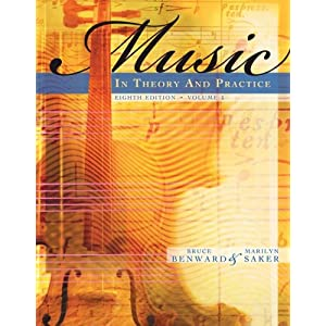 Music in Theory and Practice  - Bruce Benward