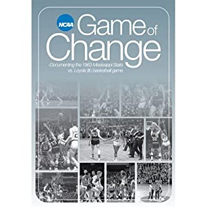 The game of change : documenting the 1963 Mississippi State vs. Loyola (Ill.) basketball game