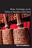 Music, Cosmology, and the Politics of Harmony in Early China (SUNY series in Chinese Philosophy and Culture)