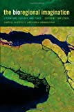 img - for The Bioregional Imagination: Literature, Ecology, and Place book / textbook / text book