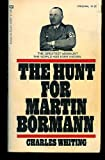 The Hunt for Martin Bormann (0345030672) by Whiting, Charles