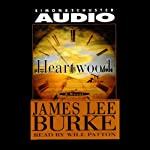 Heartwood (       ABRIDGED) by James Lee Burke Narrated by Will Patton
