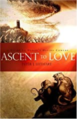 Ascent to Love: A Guide to Dante's Divine Comedy