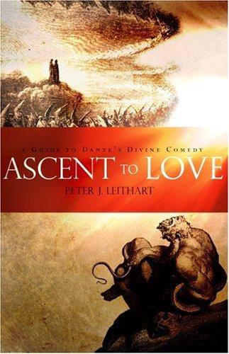 Ascent to Love: A Guide to Dante's Divine Comedy PDF