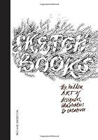Sketchbooks: The Hidden Art of Designers, Illustrators & Creatives