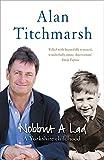 Nobbut A Lad. A Yorkshire Childhood Alan Titchmarsh