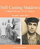 img - for Still Casting Shadows: A Shared Mosaic of U.S. History, Vol. I book / textbook / text book