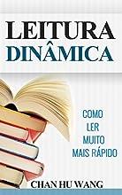 Leitura Dinâmica: Como Ler Muito Mais Rápido (Para leituras de lazer, técnicas e concursos públicos)
