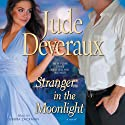 Stranger in the Moonlight (       UNABRIDGED) by Jude Deveraux Narrated by Gabra Zackman