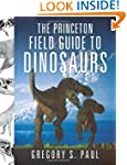 The Princeton Field Guide to Dinosaur...