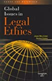 Moliterno and Harris Global Issues in Legal Ethics