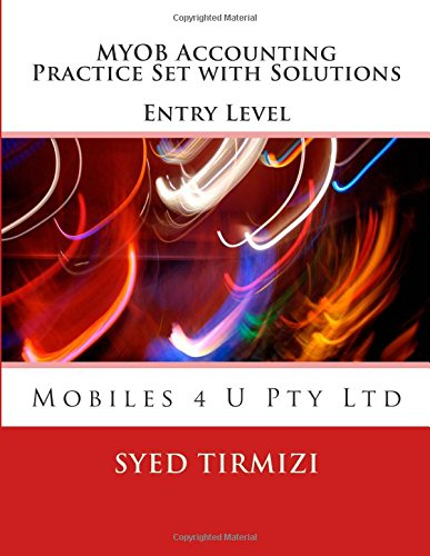 myob-accounting-practice-set-with-solutions-entry-level-mobiles-4-u-pty-ltd