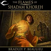 The Flames of Shadam Khoreh: The Lays of Anuskaya, Book 3 | [Bradley P. Beaulieu]