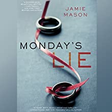 Monday's Lie (       UNABRIDGED) by Jamie Mason Narrated by Cassandra Campbell