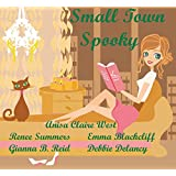 Small Town Spooky (Cozy Mystery Anthology)