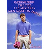 510Z RDFlVL. SL160 OU01 SS160  He Gets The Girl Presents: The Top 13.5 Mistakes Men Make On Dates (Kindle Edition)