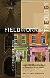 Fieldwork in Theology (Church and Postmodern Culture)