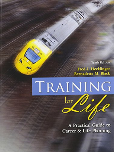 Training for Life: A Practical Guide to Career and Life...