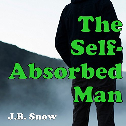 The Self-Absorbed Man: Transcend Mediocrity, Book 44 PDF