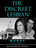 Episode 1 in the Mandy Series: Lesbian Romance (The Discreet Lesbian)