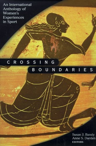 Crossing Boundaries: An International Anthology of Women's Experiences in Sport