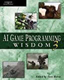 AI game programming wisdom 3 /