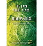 [ [ [ The Dark Light Years [ THE DARK LIGHT YEARS ] By Aldiss, Brian W ( Author )Sep-24-2012 Paperback