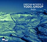 Christian Muthspiel's Yodel Group Huljo