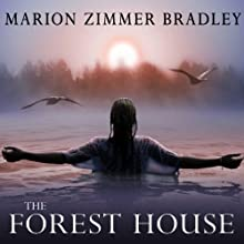 The Forest House (       UNABRIDGED) by Marion Zimmer Bradley Narrated by Rosalyn Landor