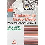 Grupo ii de personal laboral de la junta de andalucía titulados de grado medio. Temario. Volumen i
