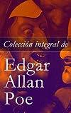 Colecci�n integral de Edgar Allan Poe: Cuentos y Poemas