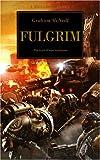 echange, troc Graham McNeill - L'Hérésie d'Horus, Tome 5 : Fulgrim : Portrait d'une trahison