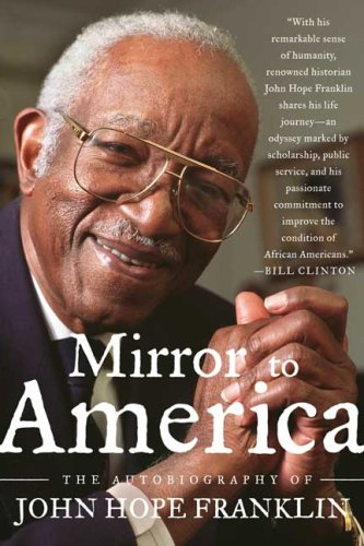 Mirror to America: The Autobiography of John Hope Franklin: John Hope Franklin: Amazon.com: Books