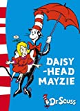 Dr. Seuss Daisy-Head Mayzie: Yellow Back Book (Dr Seuss - Yellow Back Book) (Dr. Seuss Yellow Back Books)