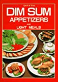 Dim Sum Appetizers and Light Meals: Quick & Easy (Quick and Easy)