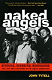 Naked Angels: The Lives and Literature of the Beat Generation (1566636833) by John Tytell