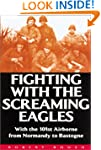 Fighting with the Screaming Eagles: W...