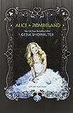 Alice in Zombieland (White Rabbit Chronicles, Book 1) (The White Rabbit Chronicles) (0373210892) by Showalter, Gena