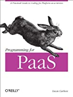 Programming for PaaS Front Cover